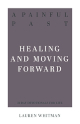 Painful Past - Healing and Moving Forward