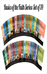 BASICS OF THE FAITH 39 BOOKLETS -  SET OF 39 TITLES  UPDATED 7-29-14