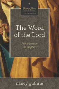 WORD OF THE LORD:SEEING JESUS IN PROPHETS BOOK 5