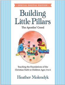 Building Little Pillars: PDF Teaching the Foundations of the Christian Faith - Apostles Creed - PDF DOWNLOAD