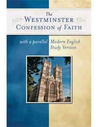 WESTMINSTER CONFESSION PARALLEL ORIGINAL & MODERN